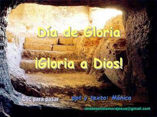 D a de Gloria    Gloria a Dios