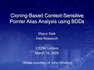 Cloning-Based Context-Sensitive Pointer Alias Analysis using BDDs