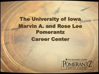 The University of Iowa Marvin A. and Rose Lee Pomerantz Career Center
