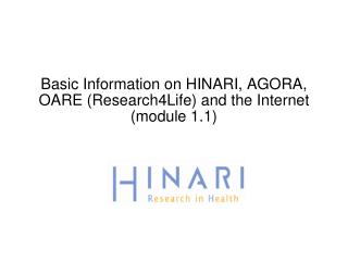 Basic Information on HINARI, AGORA, OARE Research4Life and the Internet  module 1.1