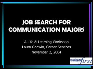 JOB SEARCH FOR COMMUNICATION MAJORS