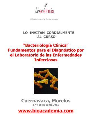 LO  INVITAN  CORDIALMENTE   AL  CURSO     Bacteriolog a Cl nica  Fundamentos para el Diagn stico por el Laboratorio de l