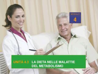 UNIT  4.3   LA DIETA NELLE MALATTIE         DEL METABOLISMO