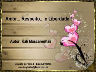 Amor... Respeito... e Liberdade