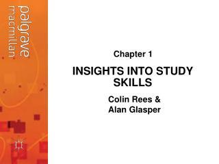 INSIGHTS INTO STUDY SKILLS