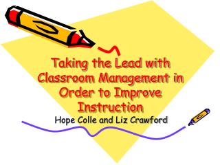Taking the Lead with Classroom Management in Order to Improve Instruction