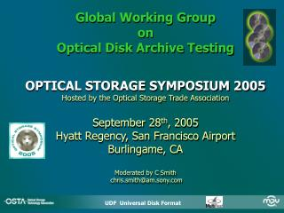 ODATS  Global Working Group on Optical Disk Archive Testing   OPTICAL STORAGE SYMPOSIUM 2005 Hosted by the Optical Stora