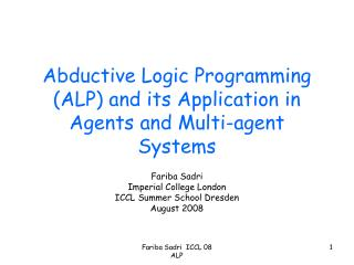 Abductive Logic Programming ALP and its Application in Agents and Multi-agent Systems