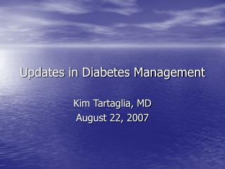 Updates in Diabetes Management