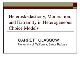 Heteroskedasticity, Moderation, and Extremity in Heterogeneous Choice Models