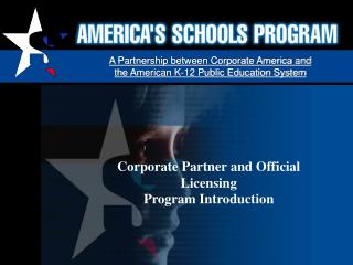 A Partnership between Corporate America and  the American K-12 Public Education System