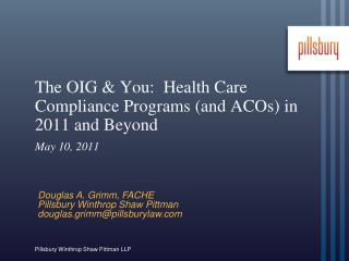 The OIG  You:  Health Care Compliance Programs and ACOs in 2011 and Beyond