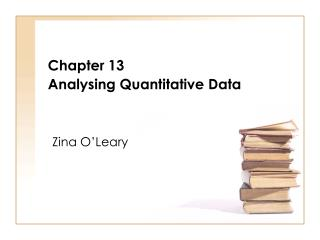 Chapter 13 Analysing Quantitative Data