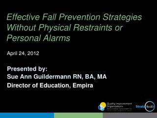 Effective Fall Prevention Strategies Without Physical Restraints or Personal Alarms