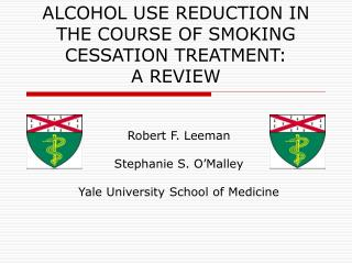 ALCOHOL USE REDUCTION IN THE COURSE OF SMOKING CESSATION TREATMENT:   A REVIEW