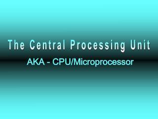 AKA - CPU