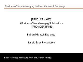 Business-Class Messaging built on Microsoft Exchange