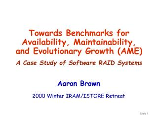 Towards Benchmarks for Availability, Maintainability, and Evolutionary Growth AME  A Case Study of Software RAID Systems