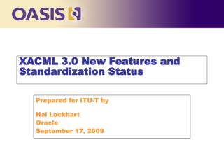XACML 3.0 New Features and Standardization Status
