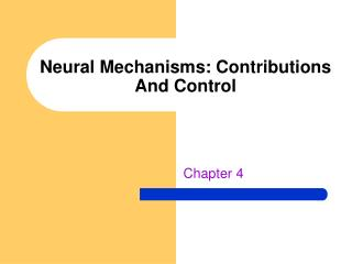 Neural Mechanisms: Contributions And Control