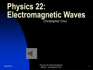 Physics 22: Electromagnetic Waves