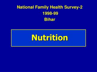 National Family Health Survey-2   1998-99 Bihar
