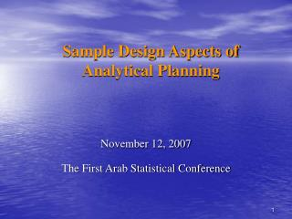 Sample Design Aspects of Analytical Planning