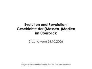 Evolution und Revolution:  Geschichte der Massen-Medien  im  berblick