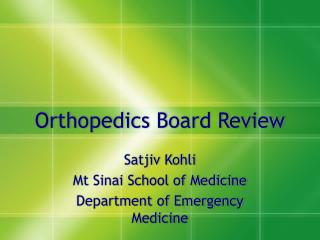 Orthopedics Board Review