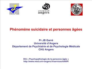 Ph nom ne suicidaire et personnes  g es   Pr JB Garr  Universit  d Angers D partement de Psychiatrie et de Psychologie M