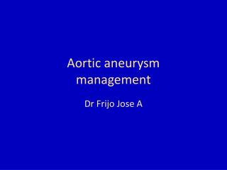 Aortic aneurysm management