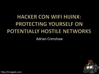 Hacker Con WiFi Hijinx: Protecting Yourself On Potentially Hostile Networks