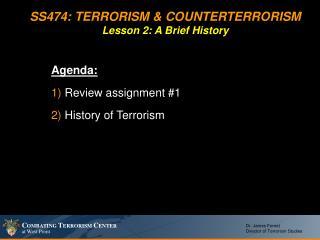 SS474: TERRORISM  COUNTERTERRORISM Lesson 2: A Brief History