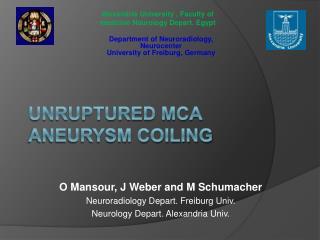 Unruptured MCA aneurysm coiling