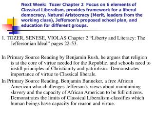 Next Week:  Tozer Chapter 2  Focus on 6 elements of Classical Liberalism, provides framework for a liberal democracy, Na