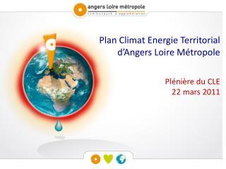 Plan Climat Energie Territorial  d Angers Loire M tropole   Pl ni re du CLE 22 mars 2011