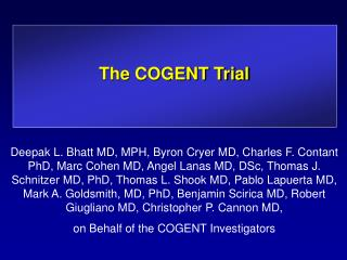 The COGENT Trial