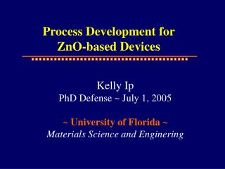 Process Development for  ZnO-based Devices