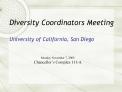 Diversity Coordinators Meeting  University of California, San Diego