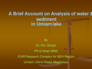 By Dr. P.K. Ghosh PS  Head WM ICAR Research Complex for NEH Region Umiam, Umroi Road, Meghalaya