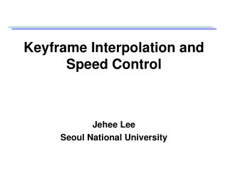 Keyframe Interpolation and Speed Control