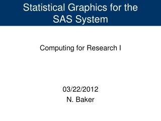 Statistical Graphics for the  SAS System