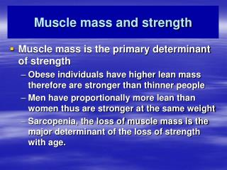 Muscle mass and strength