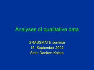 Analyses of qualitative data