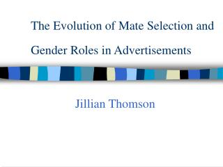 The Evolution of Mate Selection and Gender Roles in Advertisements