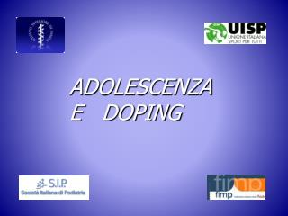ADOLESCENZA  E   DOPING