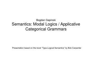 Bogdan Gapinski Semantics: Modal Logics