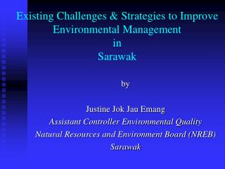 Existing Challenges  Strategies to Improve Environmental Management  in  Sarawak