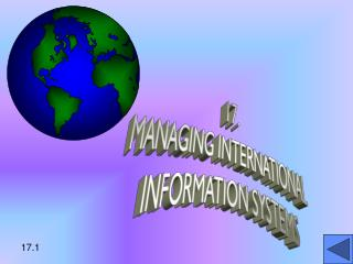 17. MANAGING INTERNATIONAL INFORMATION SYSTEMS