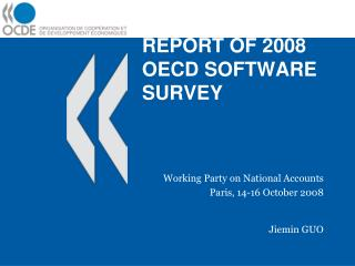 REPORT OF 2008 OECD SOFTWARE SURVEY